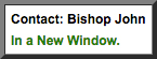 Contact:   Bishop John